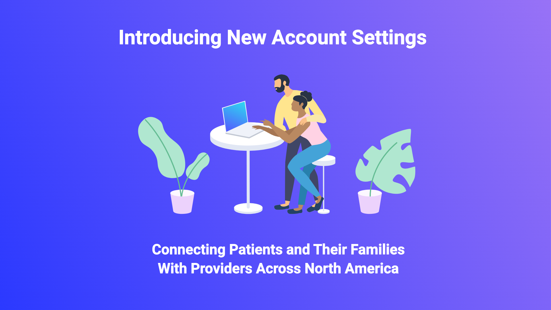 Patients Now Have New Account Settings!