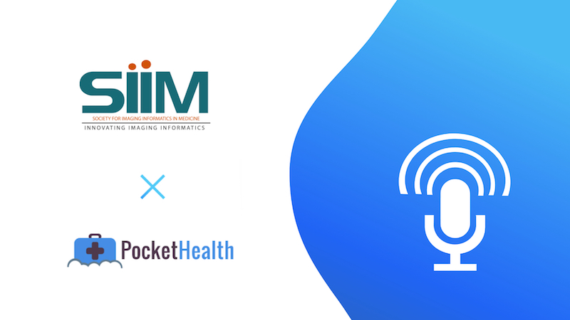 PocketHealth's CEO Featured on Society for Imaging and Informatics Medicine (SIIM)  Podcast