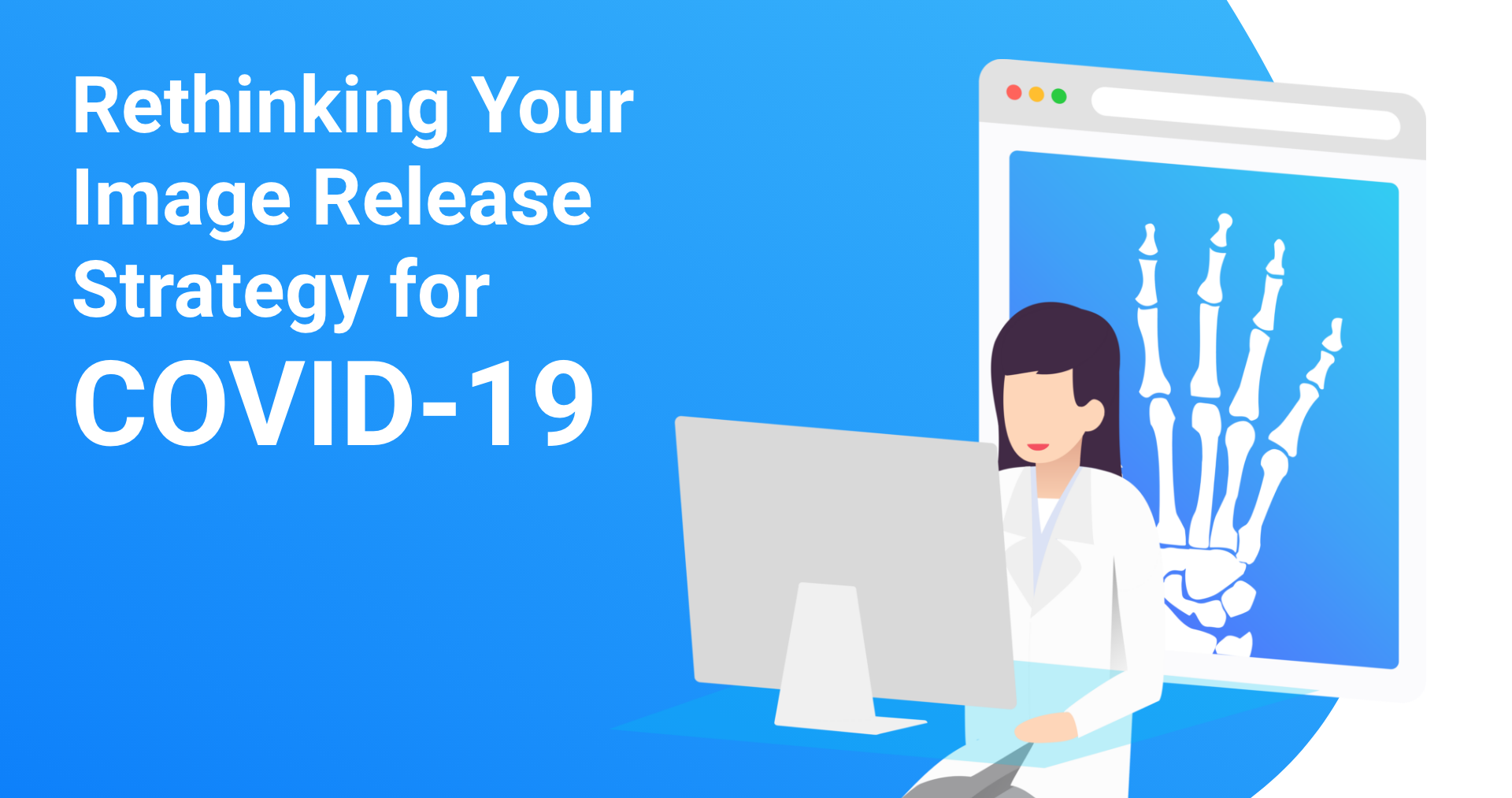Preparing for COVID-19? Think About Virtualizing Your Imaging Release Process.